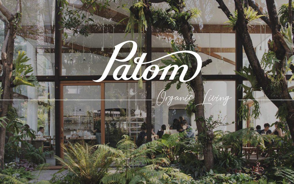 "Patom Organic Living ""ออร์แกนิค ดีต่อสุขภาพ ดีต่อใจ กับธุรกิจแนวคิดใหม่ ที่ใส่ใจต่อสุขภาพ"""